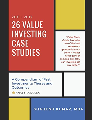 26 Value Investing Case Studies (2011-2017): A Compendium of Past Investments: Theses and Outcomes (Value Stock Guide) by Independently published