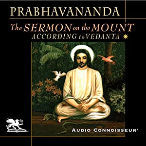 The Sermon on the Mount According to Vedanta Audiobook
