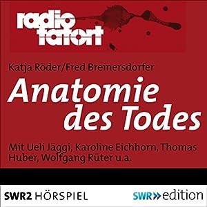 Anatomie des Todes (Radio Tatort) Hörspiel
