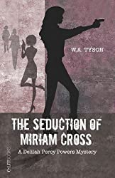 The Seduction of Miriam Cross (A Delilah Percy Powers Mystery) (Volume 1)