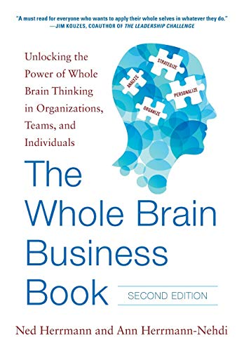 The Whole Brain Business Book, Second Edition: Unlocking the Power of Whole Brain Thinking in Organizations, Teams, and Individuals (Model Of Human Occupation)