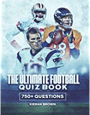 The Ultimate Football Quiz Book: 750+ Questions To Test Your Football Knowledge