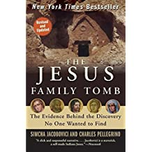 The Jesus Family Tomb: The Evidence Behind the Discovery No One Wanted to Find by Simcha Jacobovici (2008-03-11)