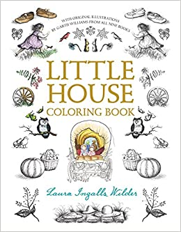 Little House Coloring Book Merchandise Laura Wilder Garth Williams 9780062572318 Amazon Books