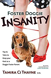 Foster Doggie Insanity: Tips and Tales to Keep your Kool as a Doggie Foster Parent