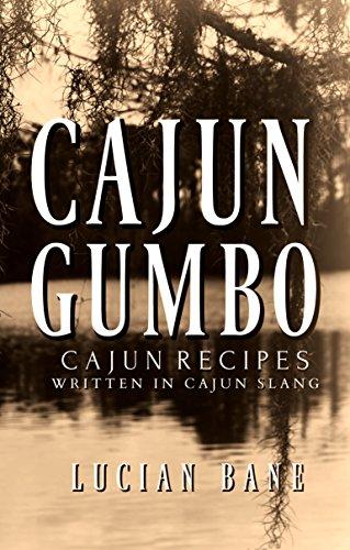 Cajun Gumbo: Lucian Bane's Cajun Recipes