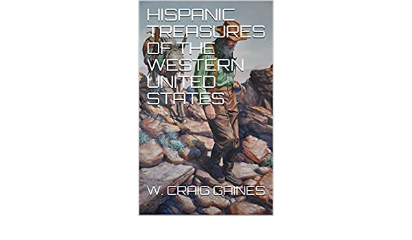 HISPANIC TREASURES OF THE WESTERN UNITED STATES (English ...