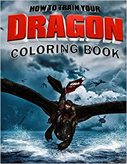 Amazon How To Train Your DRAGON Coloring Book 9781981662302 Mr Dragonde Books