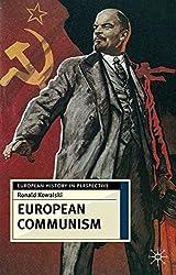 European Communism: 1848-1991 (European History in Perspective)