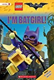 I'm Batgirl! (The LEGO Batman Movie: Level 2 Reader)