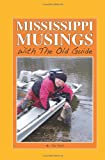 Mississippi Musings with the Old Guide, Ted Peck, 146097297X