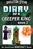 img - for Minecraft Diary of a Creeper King - Book 2: Unofficial Minecraft Books for Kids, Teens, & Nerds - Adventure Fan Fiction Diary Series (Skeleton Steve & ... Collection - Cth'ka the Creeper King) book / textbook / text book