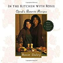 In the Kitchen with Rosie: Oprah's Favorite Recipes