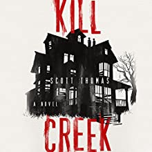 Kill Creek Audiobook by Scott Thomas Narrated by Bernard Setaro Clark