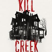 Kill Creek Audiobook by Scott Thomas Narrated by Bernard Setaro Clark