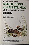 A Field Guide to the Nests, Eggs, and Nestlings of British and European Birds (Quadrangle Field Guide Series)