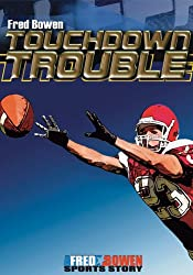 Touchdown Trouble (Fred Bowen Sports Stories: Football)