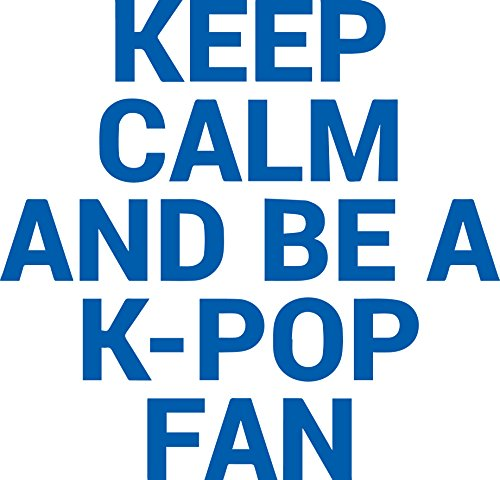 Hallyu Kpop KEEP CALM AND BE A KPOP FAN (AZURE BLUE) (set of 2) Premium Waterproof Vinyl Decal Stickers for Laptop Phone Accessory Helmet Car Window Bumper Mug Tuber Cup Door Wall Decoration ()