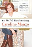 by caroline manzo let me tell you something life as a real housewife tough love mother and street smart businesswoman 2 24 13