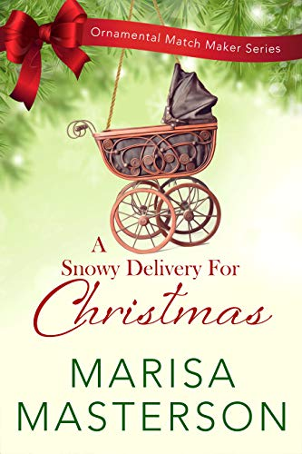 A Snowy Delivery for Christmas (Ornamental Match Maker Series Book 21) by [Masterson, Marisa]