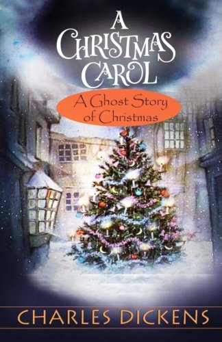 Read Online A Christmas Carol: 'A Ghost Story of Christmas' ebook