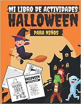 Mi libro de Actividades Halloween para niños: Libro de actividades para niños de 4 a 8 años con 70 actividades para colorear, laberintos, sudoko, sumas y más regalo divertido para niñas y niños