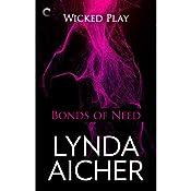 Bonds of Need: Wicked Play, Book 2 | Lynda Aicher
