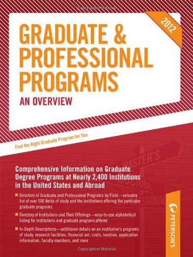 Graduate & Professional Programs: An Overview 2012 (Grad 1) (Peterson's Graduate & Professional Programs: Overview)