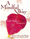A Mindful Way, Jeanie Seward-Magee, 1888375582