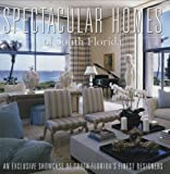 Spectacular Homes of South Florida, Brian Carabet and John Shand, 0974574759