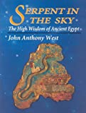 John Anthony West's revolutionary reinterpretation of the civilization of Egypt challenges all that has been accepted as dogma concerning Ancient Egypt. In this pioneering study West documents that: Hieroglyphs carry hermetic messages that convey the...