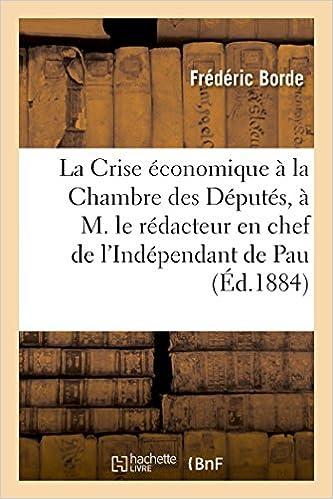 Livres gratuits en ligne La Crise économique à la Chambre des Députés, lettre à M. le rédacteur en chef pdf