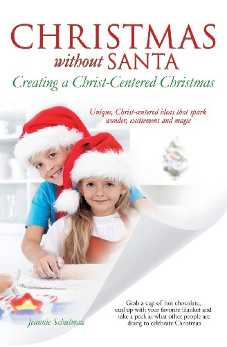 Christmas Without Santa Creating a Christ-Centered Christmas
