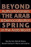 Beyond the Arab Spring: Authoritarianism & Democratization in the Arab World