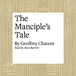 The Canterbury Tales: The Manciple's Tale (Modern Verse Translation)