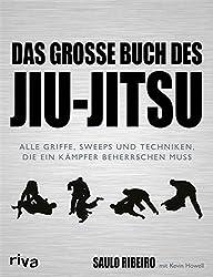 Das große Buch des Jiu-Jitsu: Alle Griffe, Sweeps und Techniken, die ein Kämpfer beherrschen muss (German Edition)