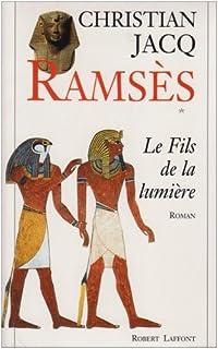 Ramsès : T. 1 : Le fils de la lumière, Jacq, Christian