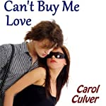 Can't Buy Me Love | Carol Culver