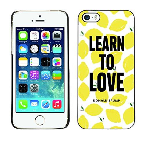 Print Motif Coque de protection Case Cover // Q04070523 Love Donald Trump citron // Apple iPhone 5 5S 5G