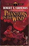 Phantoms on the Wind, Robert E. Vardeman, 0812557166
