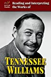img - for Reading and Interpreting the Works of Tennessee Williams (Lit Crit Guides) book / textbook / text book