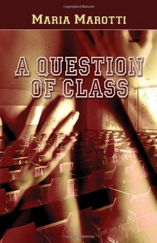 A Question of Class by Maria Marotti (2006-05-15)
