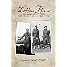 Letters Home: Maritimers and the Great War, 1914-1918