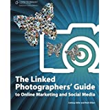 The Linked Photographers? Guide to Online Marketing and Social Mediaby Lindsay Renee Adler
