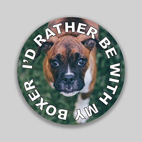 JMM Industries I'd Rather Be with My Boxer Puppy Dog Vinyl Decal Sticker Car Window Bumper 2-Pack 4-Inches Round Premium Quality UV-Protective Laminate PDS1319