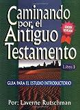 Caminando Por el Antiguo Testamento, Laverne Rutschman, 0825417112