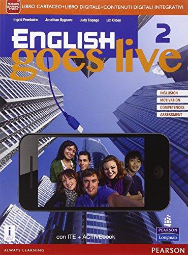 English goes live. Activebook. Per le Scuole superiori. Con e-book. Con espansione online [Lingua inglese]: 2 J.Bygrave