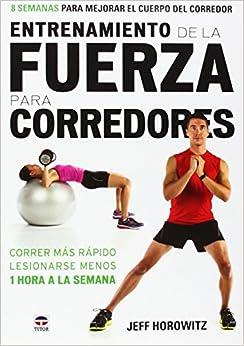 Book's Cover of Entrenamiento De La Fuerza Para Corredores (Español) Tapa blanda – 6 octubre 2014