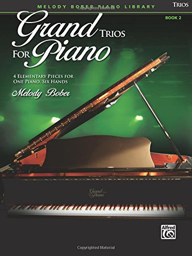 Grand Trios for Piano, Bk 2: 4 Elementary Pieces for One Piano, Six Hands -