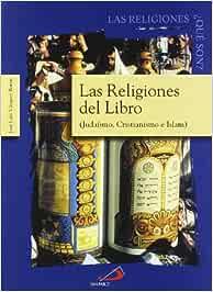 Las religiones del libro: Judaísmo, cristianismo e islam